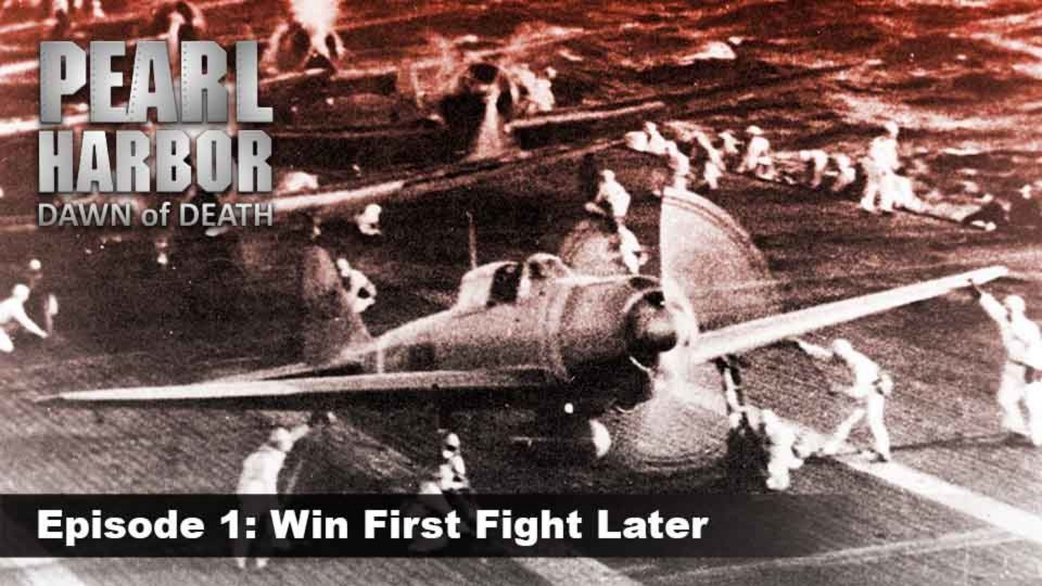 Pearl Harbor – Dawn Of Death – Episode 1: Win First Fight Later