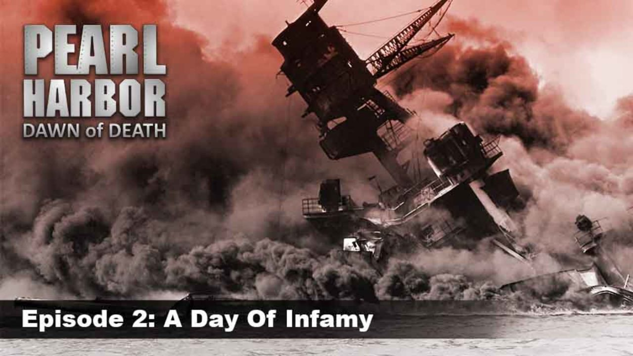 Pearl Harbor – Dawn Of Death – Episode 2: A Day Of Infamy
