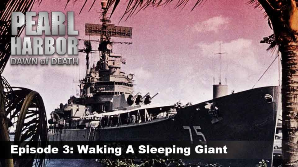 Pearl Harbor – Dawn Of Death – Episode 3: Waking A Sleeping Giant