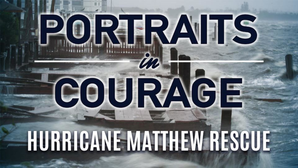 Portraits In Courage – Hurricane Matthew Rescue