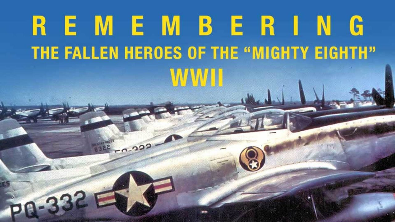 "Remembering The Fallen Heroes Of The ""Mighty Eighth"""