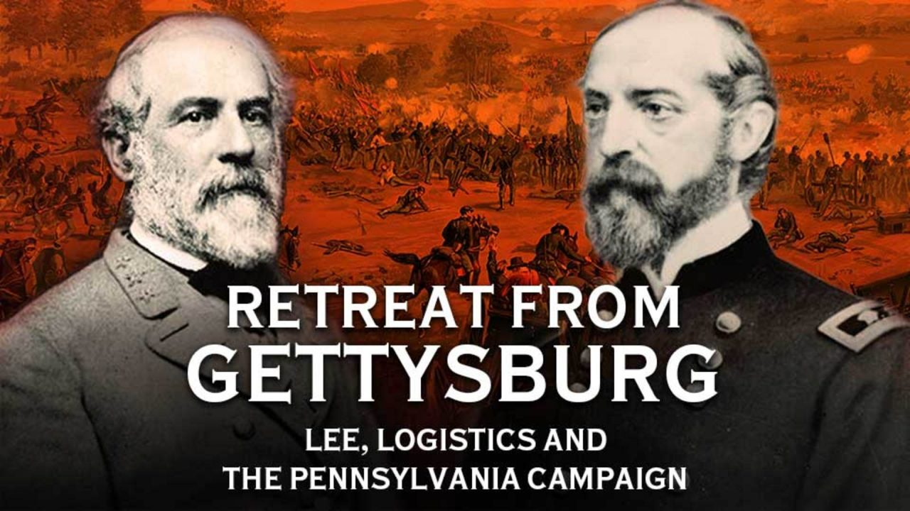 Retreat from Gettysburg- Lee, Logistics, & the Pennsylvania Campaign