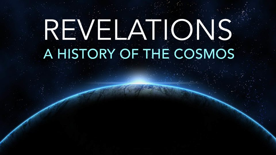 Revelations - A History Of The Cosmos