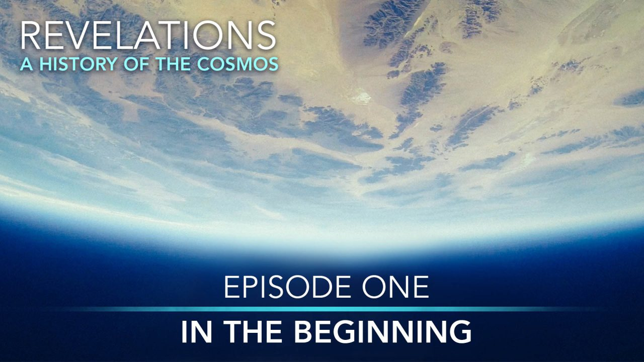Revelations – A History Of The Cosmos – Episode 1: In The Beginning