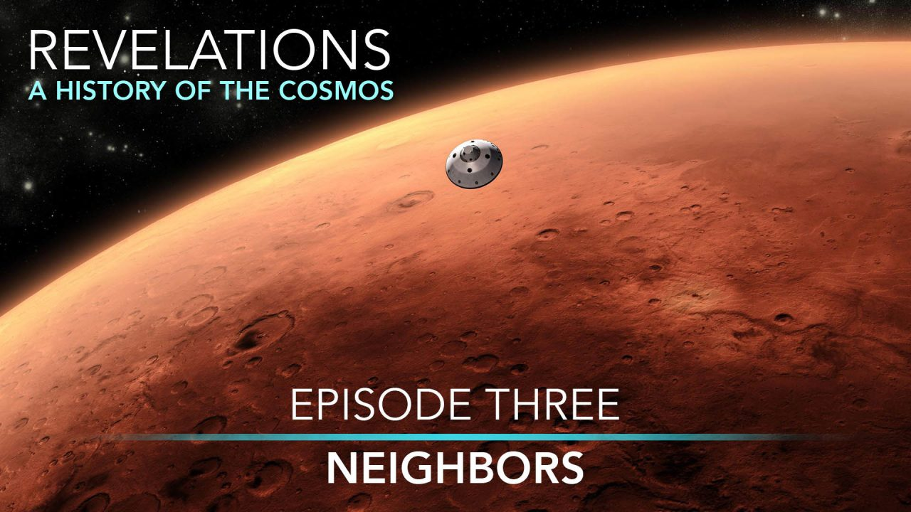 Revelations – A History Of The Cosmos – Episode 3: Neighbors