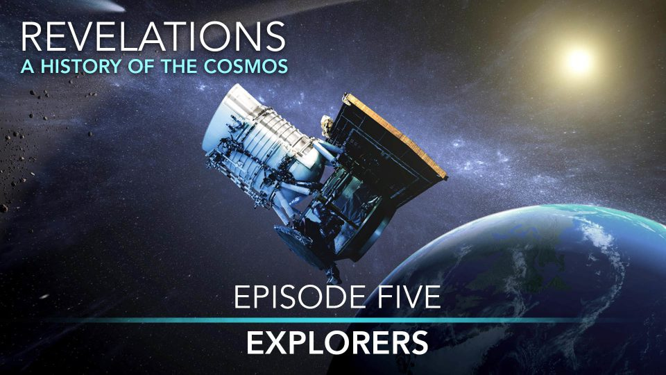 Revelations – A History Of The Cosmos – Episode 5: Explorers