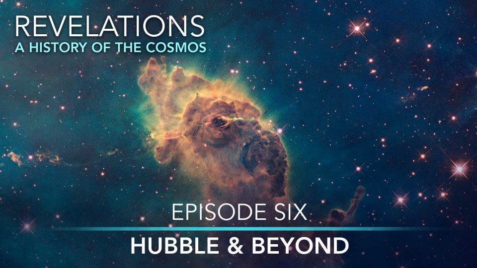 Revelations – A History Of The Cosmos – Episode 6: Hubble & Beyond