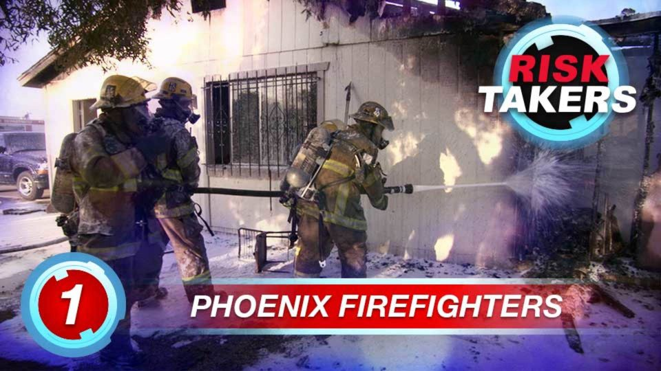 Risk Takers – Season 1 – Episode 1: Phoenix Firefighters