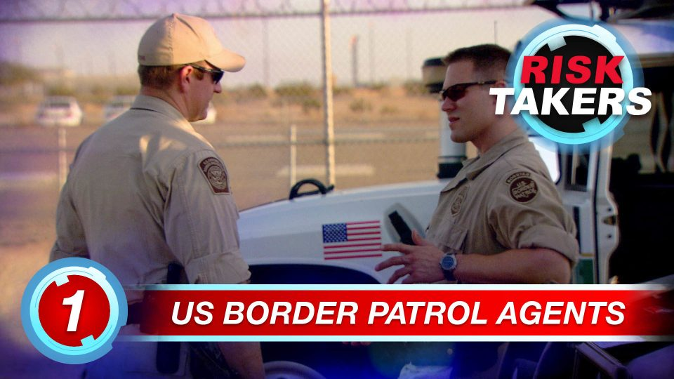Risk Takers – Season 2 – Episode 1: Border Patrol Agents