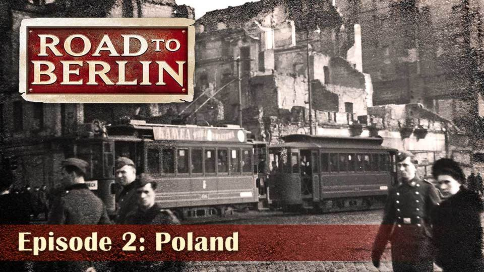 Road To Berlin – Episode 2: Poland