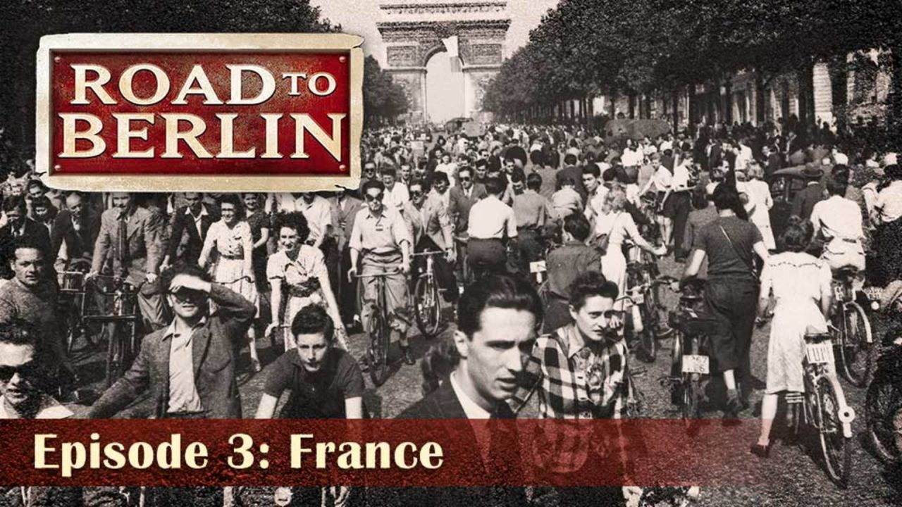 Road To Berlin – Episode 3: France