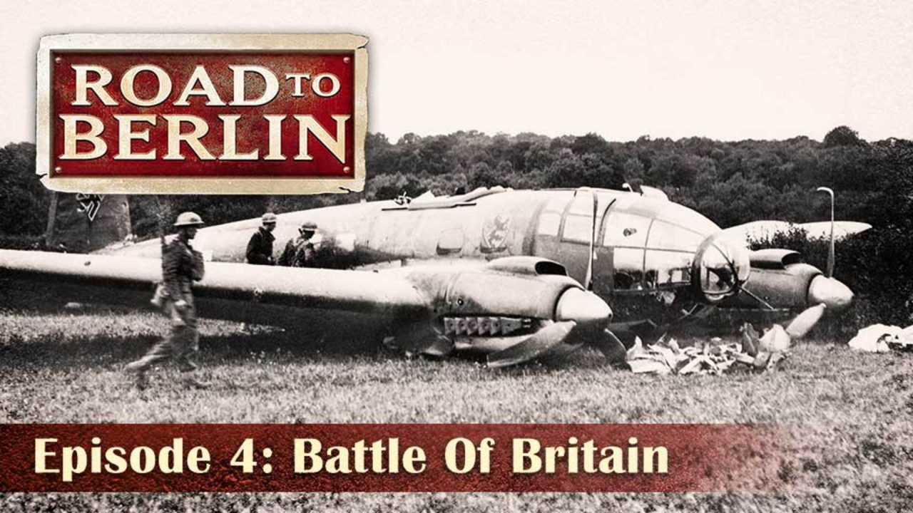 Road To Berlin – Episode 4: Battle Of Britain
