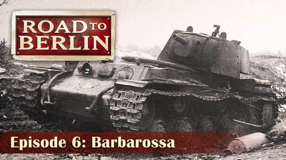 Road To Berlin – Episode 6: Barbarossa