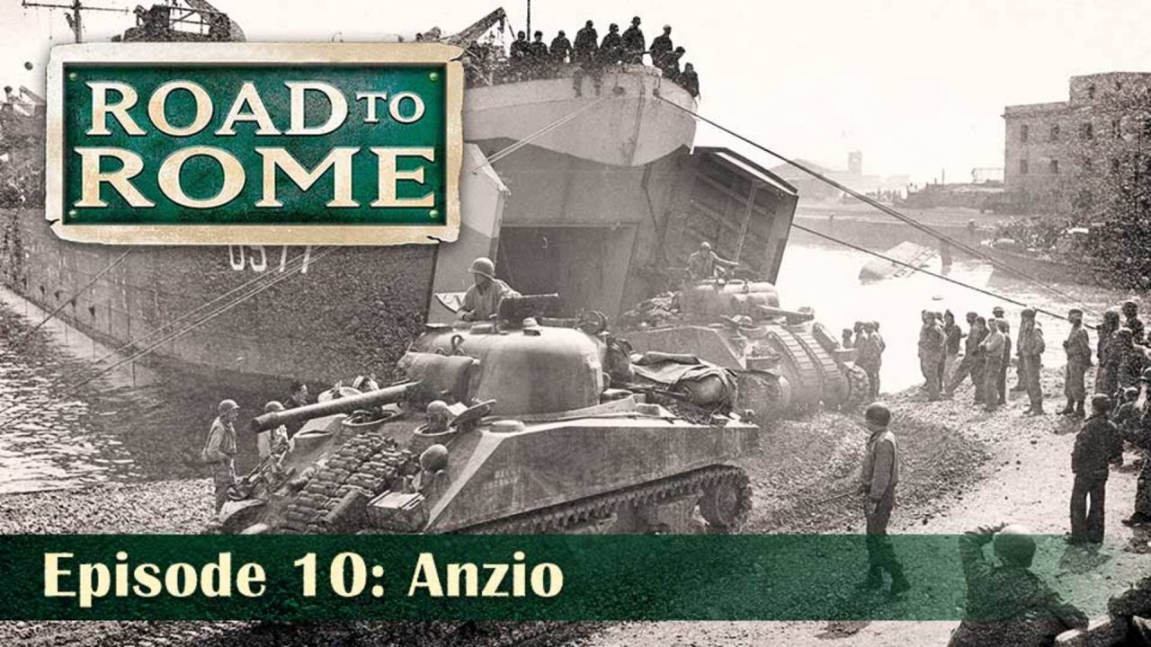 Road To Rome – Episode 10: Anzio
