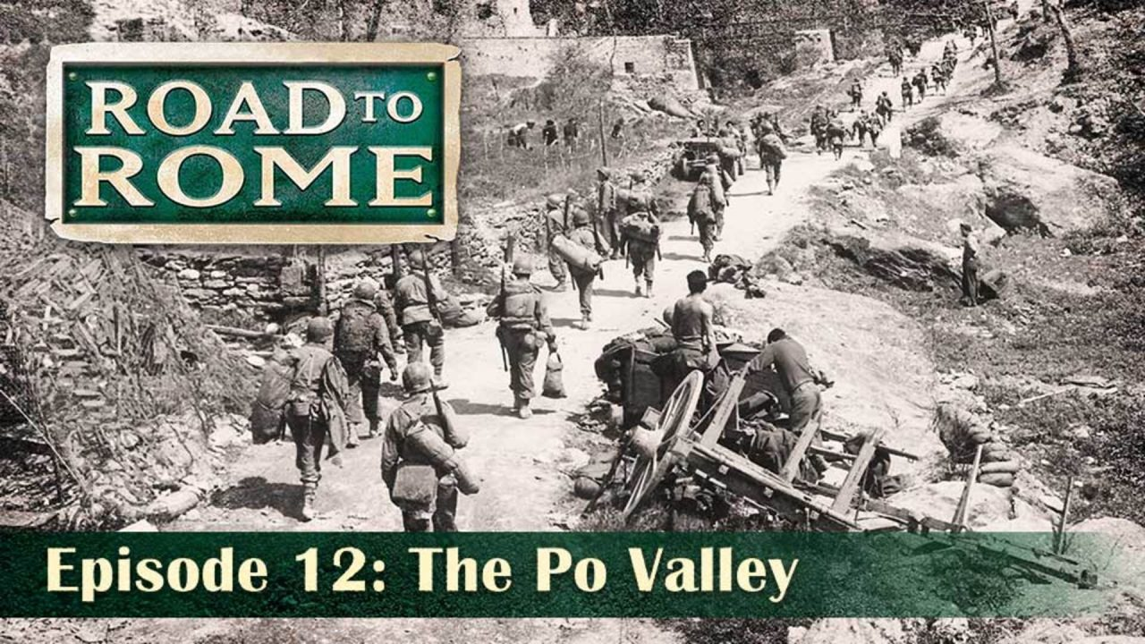 Road To Rome – Episode 12: The Po Valley