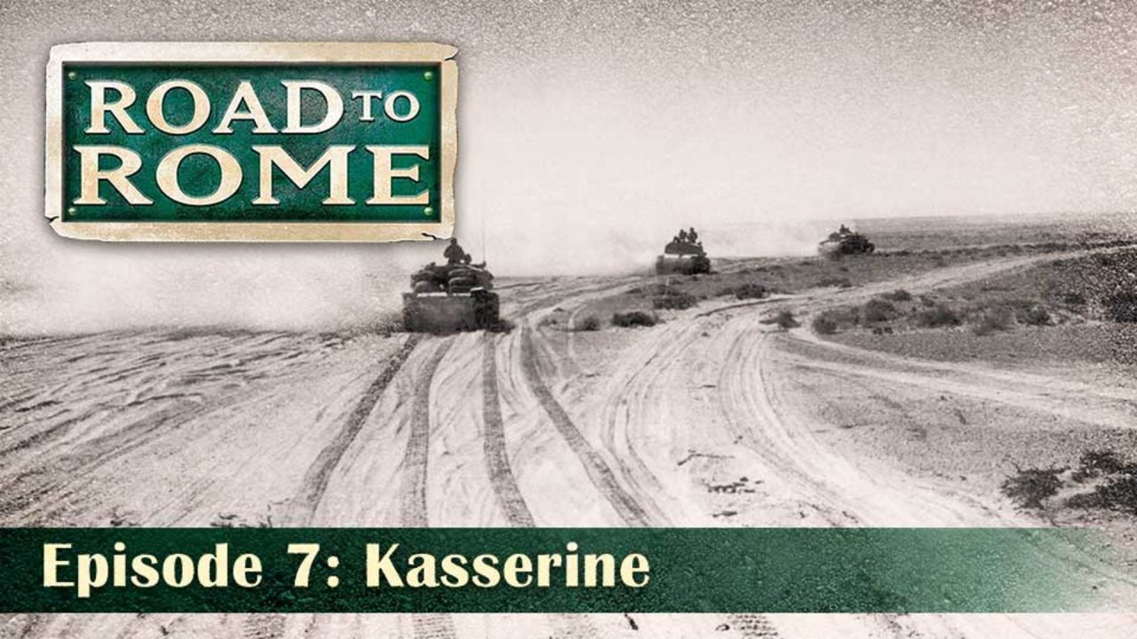 Road To Rome – Episode 7: Kasserine