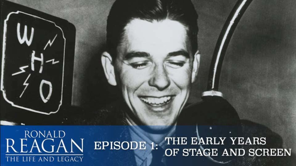 Ronald Reagan – The Life And Legacy – Episode 1: The Early Years Of Stage And Screen