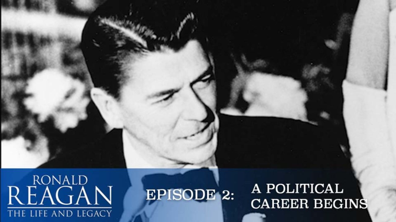 Ronald Reagan – The Life And Legacy – Episode 2: A Political Career Begins