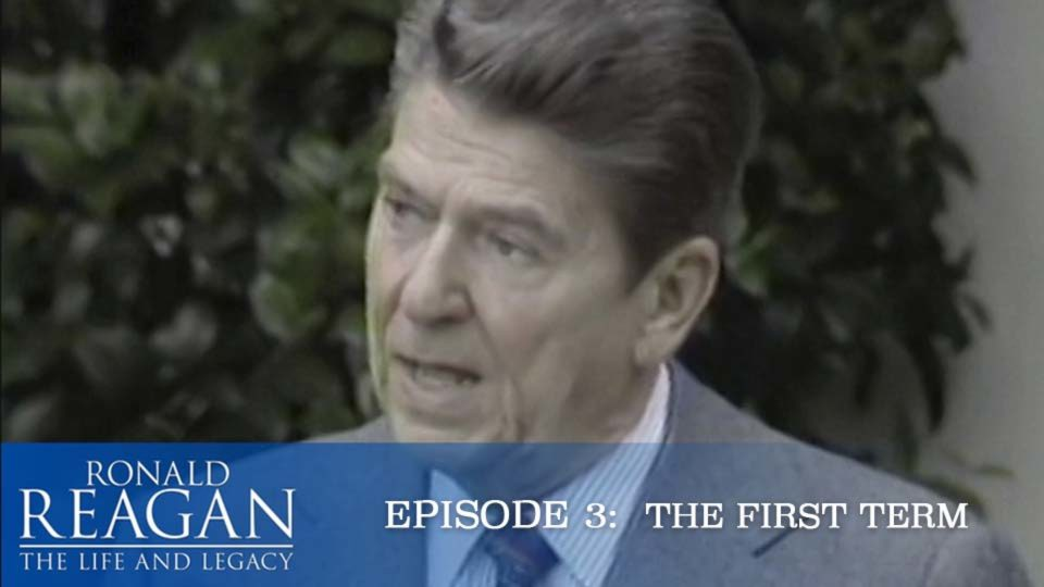 Ronald Reagan – The Life and Legacy – Episode 3: The First Term