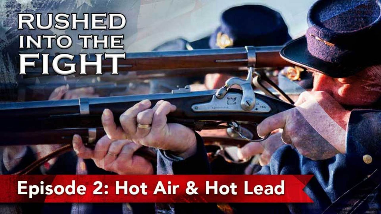 Rushed Into The Fight – Episode 2: Hot Air & Hot Lead
