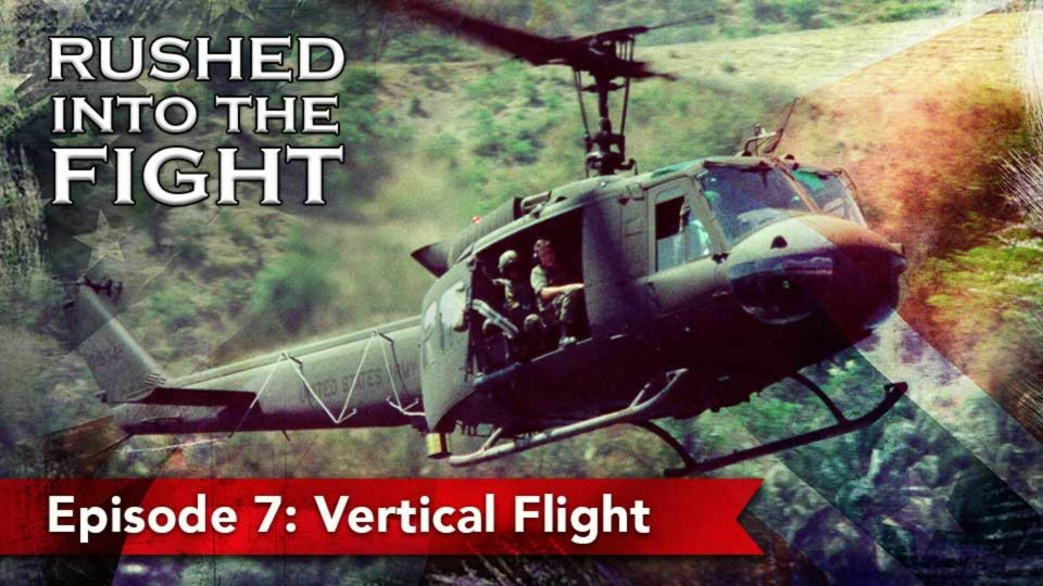 Rushed Into The Fight – Episode 7: Vertical Flight