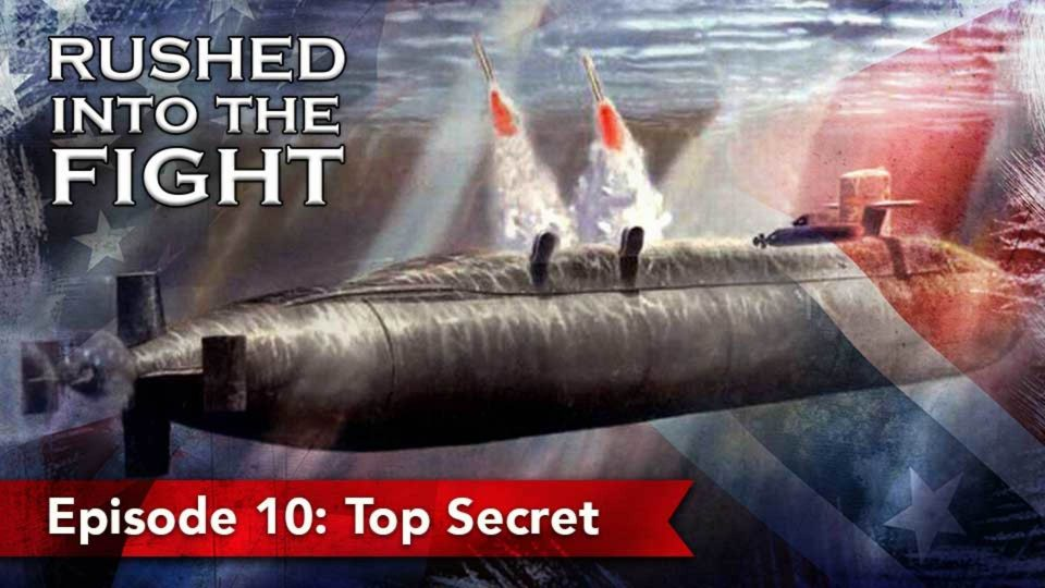 Rushed Into The Fight – Episode 10: Top Secret