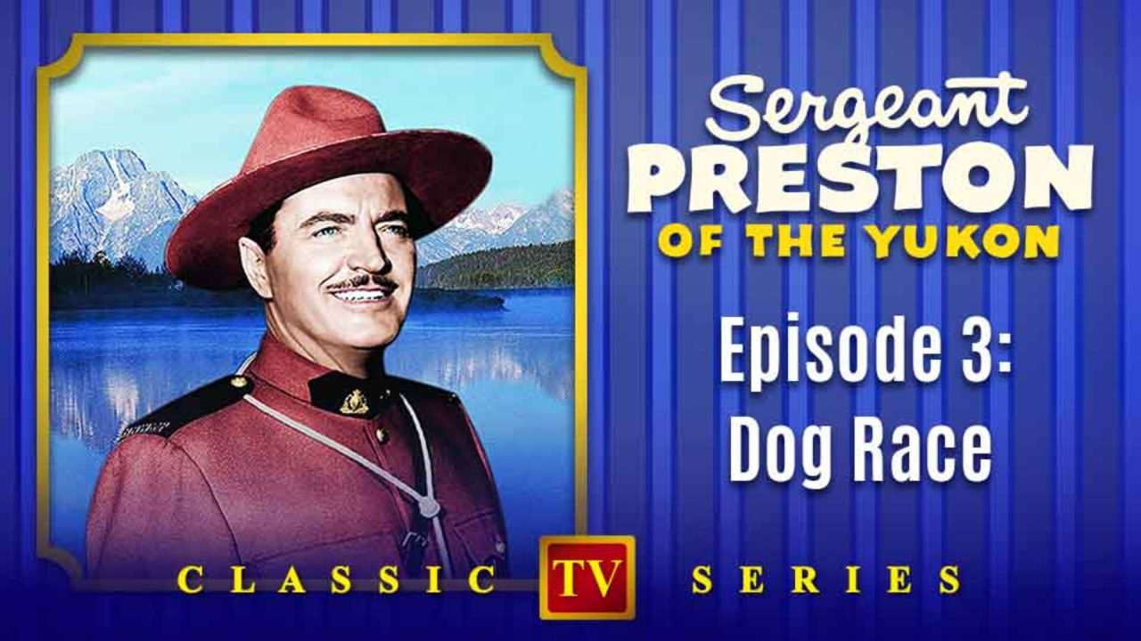 Sergeant Preston Of The Yukon – Episode 3: Dog Race