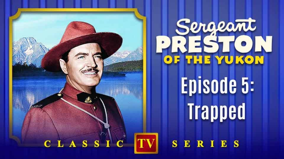 Sergeant Preston Of The Yukon – Episode 5: Trapped