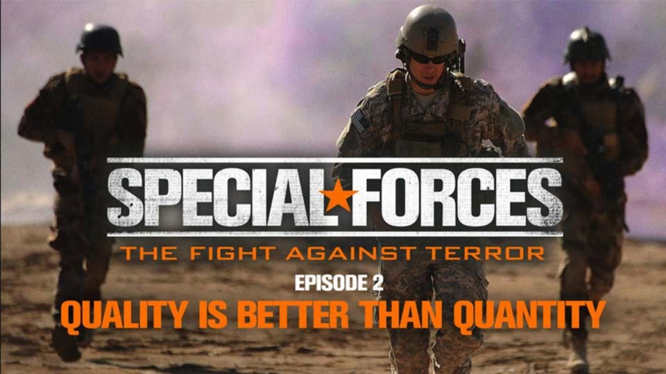 Special Forces – Fight Against Terror – Episode 2: Quality Is Better Than Quantity