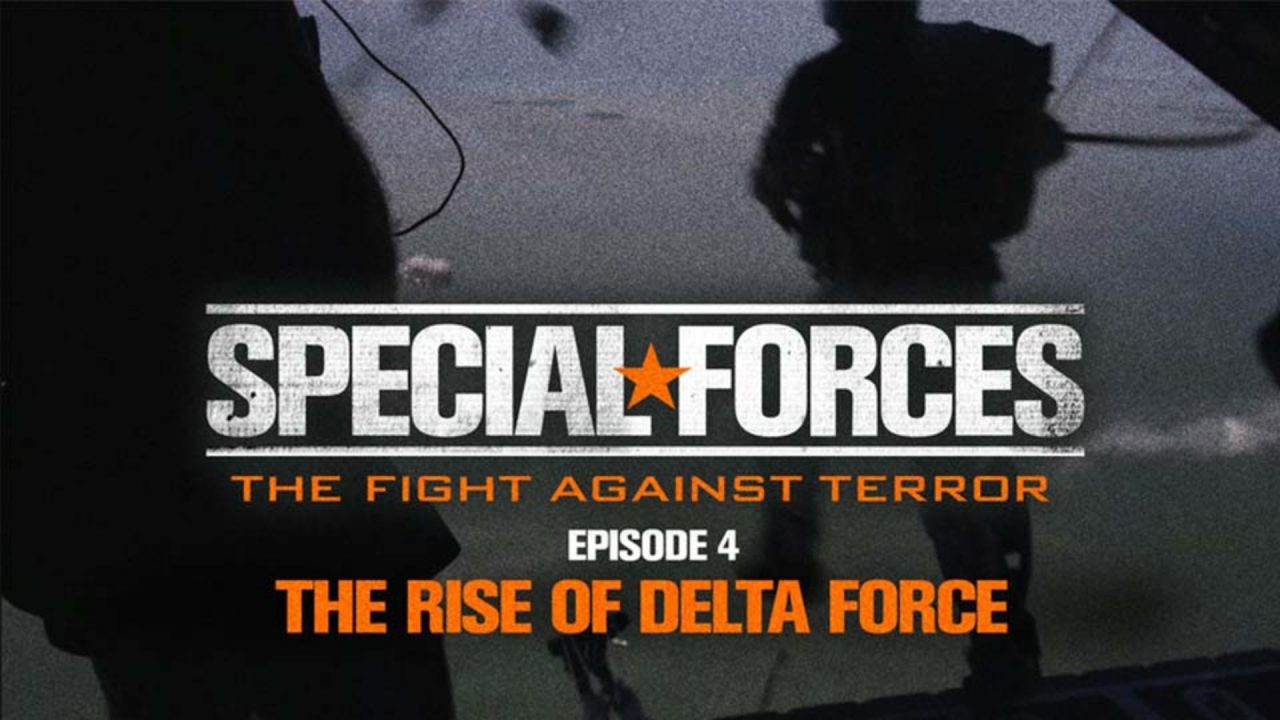 Special Forces – Fight Against Terror – Episode 4: The Rise Of Delta Force