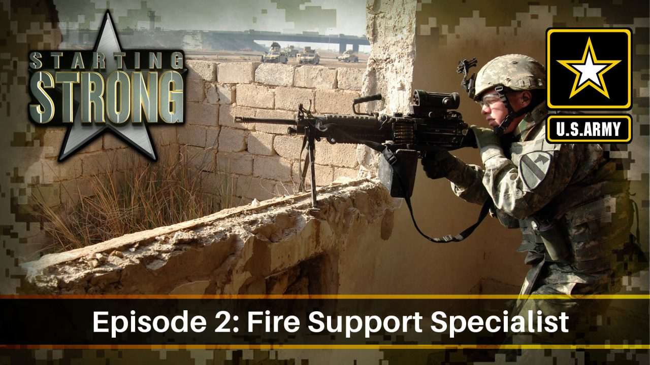 Starting Strong – Season 1 – Episode 2: Fire Support Specialist