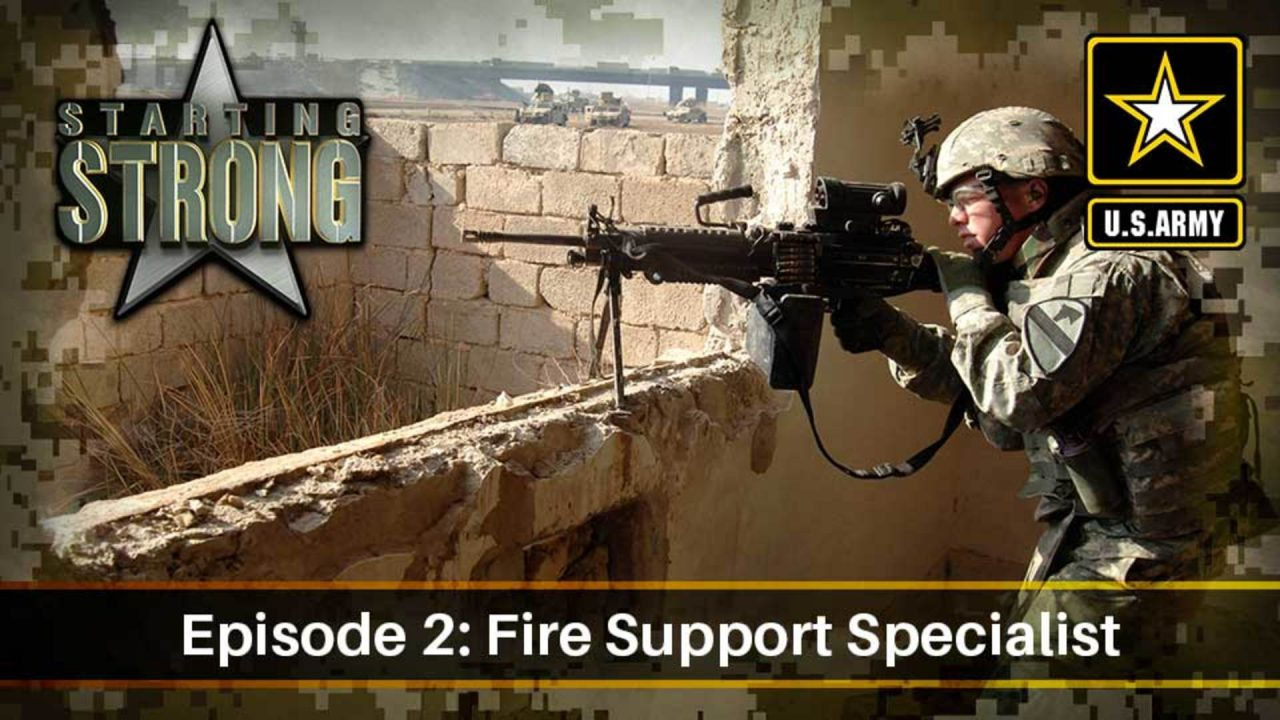 Starting Strong – Season 1- Episode 2: Fire Support Specialist