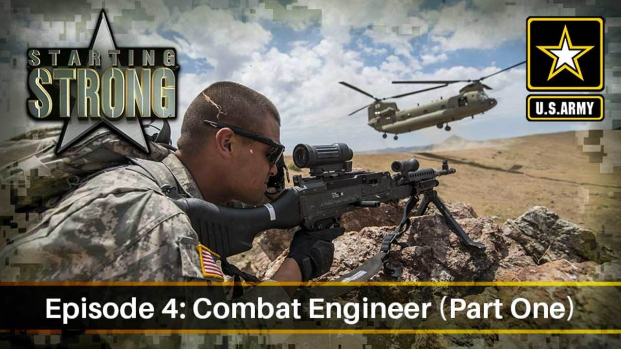 Starting Strong – Season 1- Episode 4: Combat Engineer (Part One)