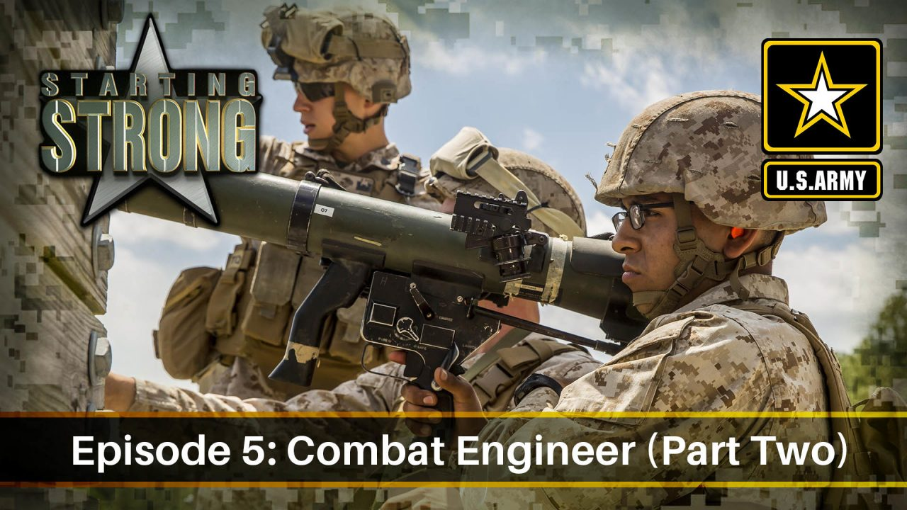 Starting Strong – Season 1- Episode 5: Combat Engineer (Part 2)