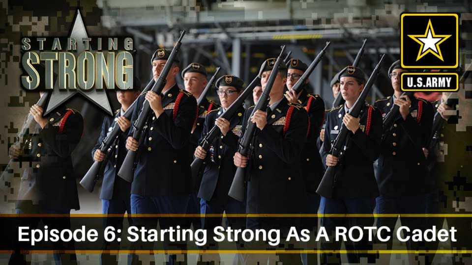 Starting Strong – Season 1 – Episode 6: Starting Strong As A ROTC Cadet