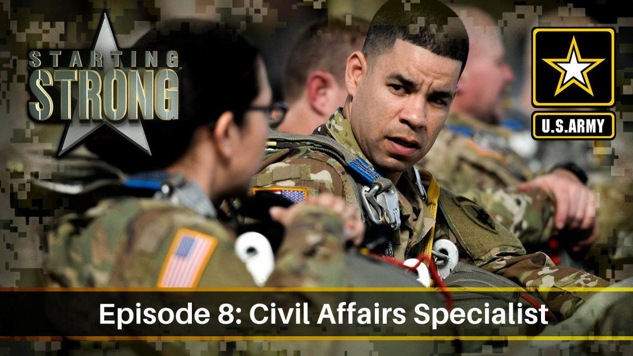 Starting Strong – Season 1- Episode 8: Civil Affairs Specialist