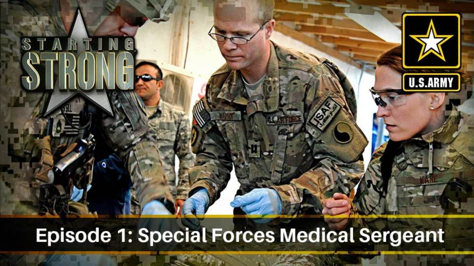 Starting Strong – Season 2 – Episode 1: Special Forces Medical Sergeant
