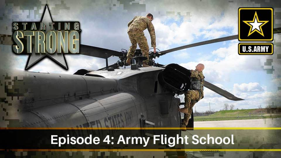 Starting Strong – Season 2 – Episode 4 – Army Flight School