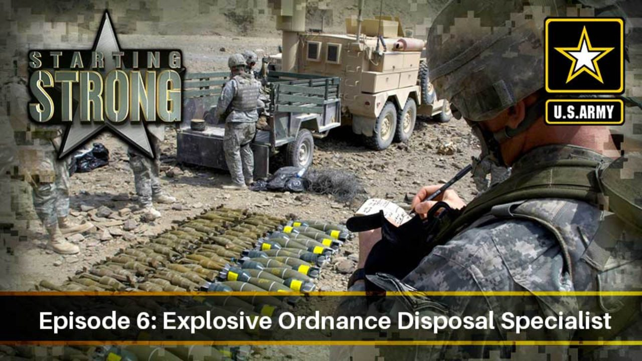 Starting Strong – Season 2 – Episode 6: Explosive Ordnance Disposal Specialist