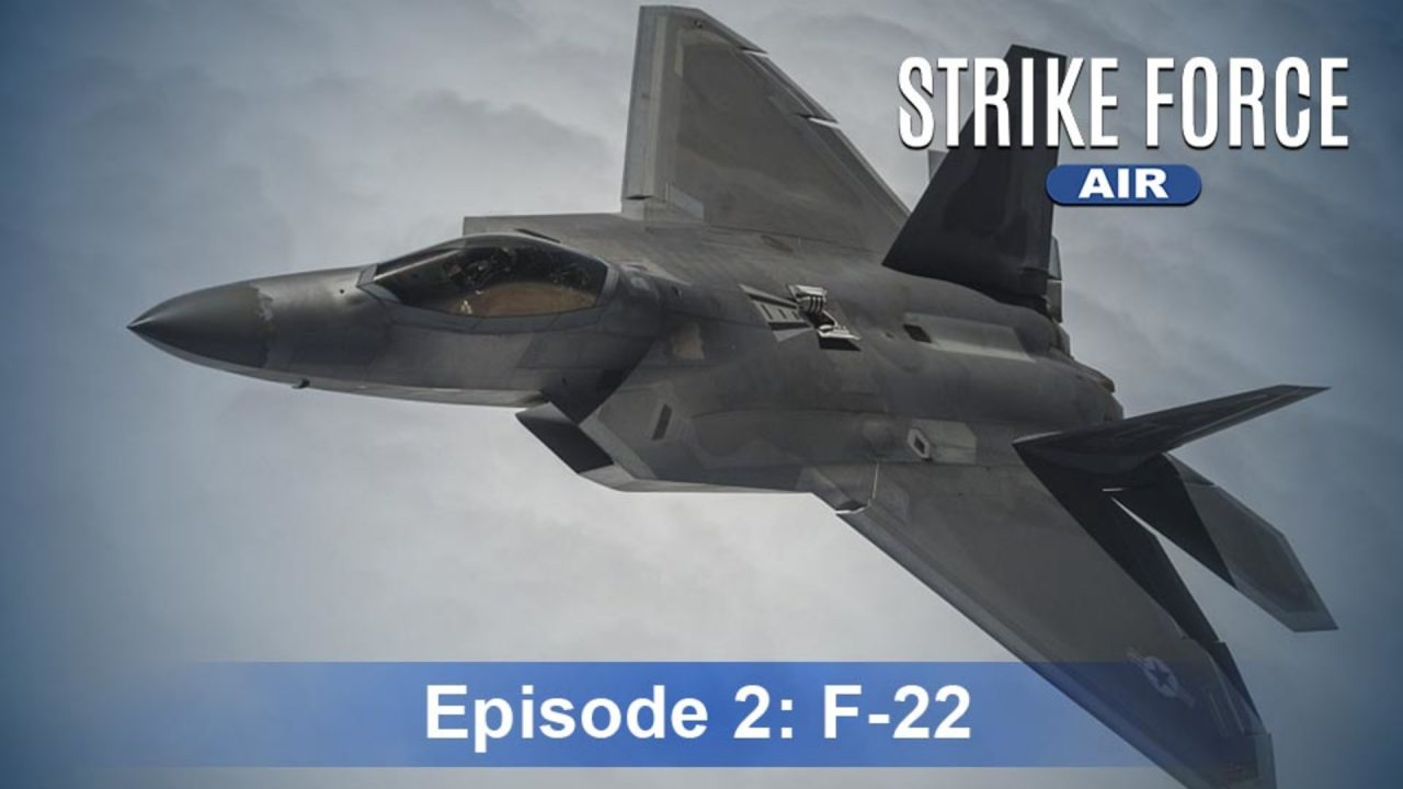 Strike Force – Air – Episode 2: F-22