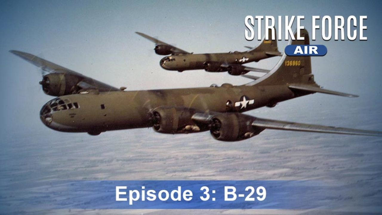 Strike Force – Air – Episode 3: B-29