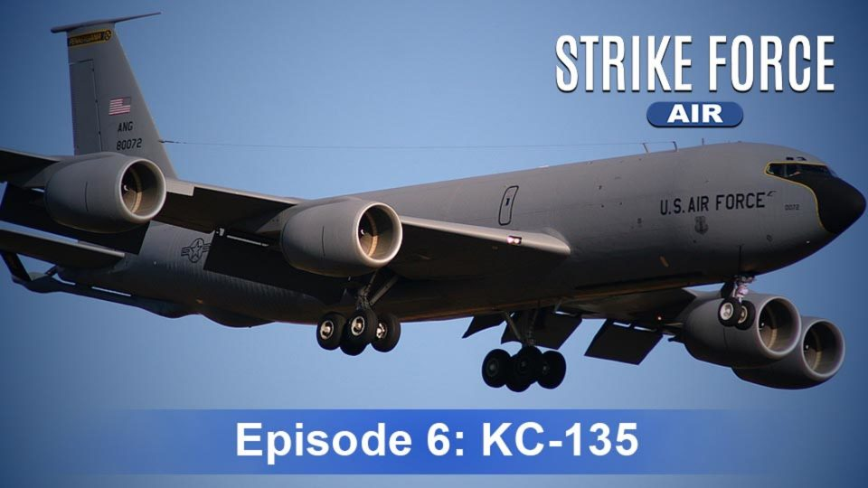 Strike Force – Air – Episode 6: KC-135