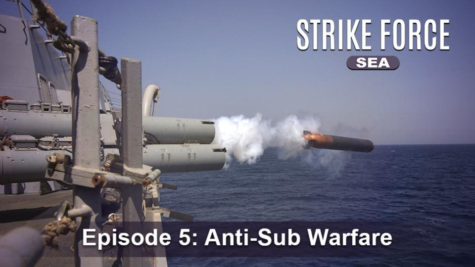 Strike Force – Sea – Episode 5: Anti-Sub Warfare