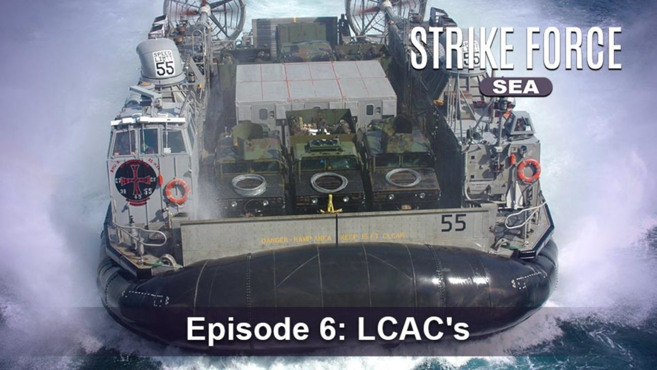 Strike Force – Sea – Episode 6: LCAC's