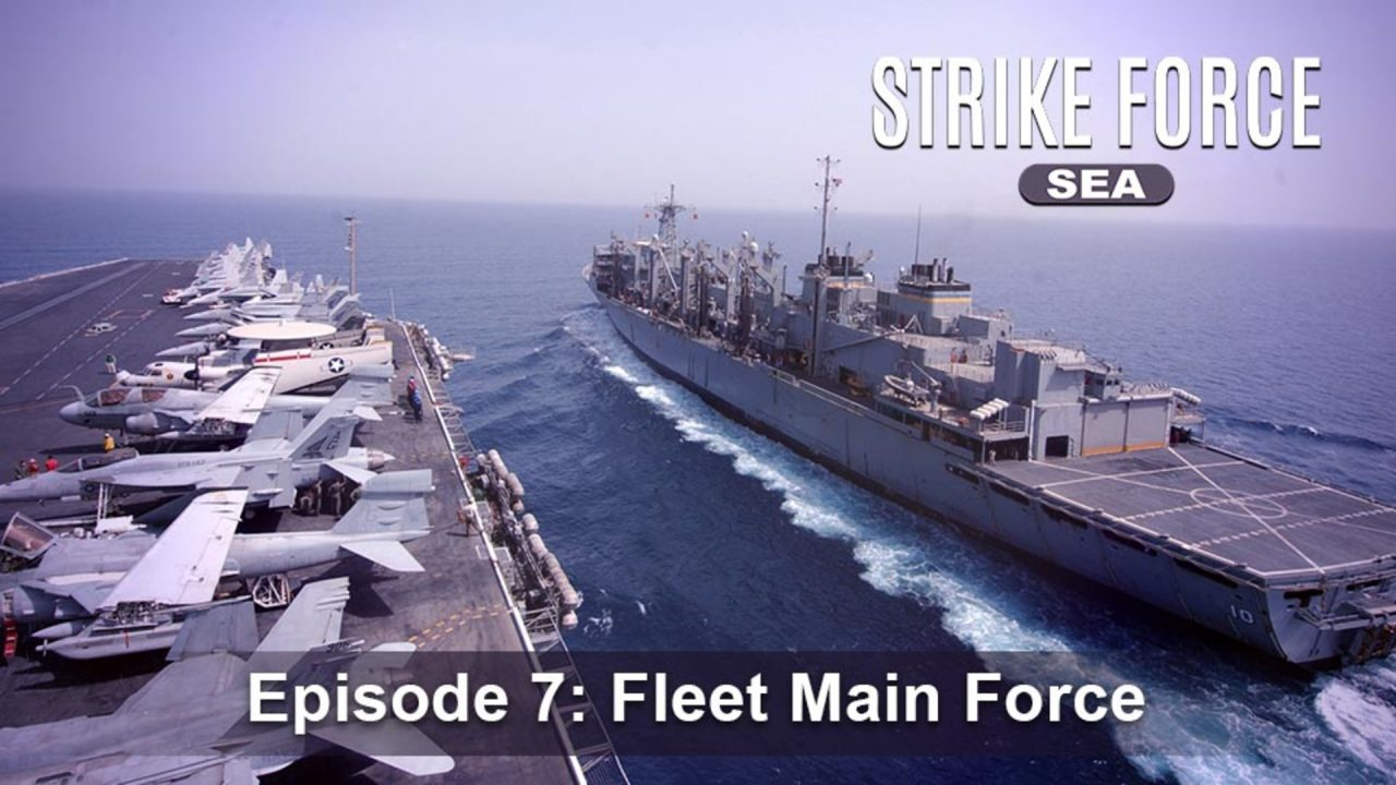 Strike Force – Sea – Episode 7: Fleet Main Force