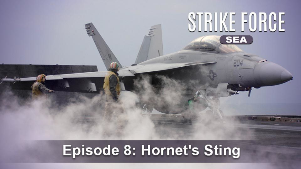Strike Force – Sea – Episode 8: Hornet's Sting