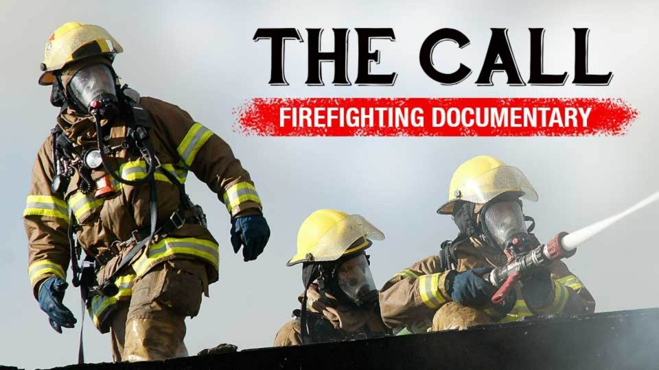THE CALL – Firefighting Documentary