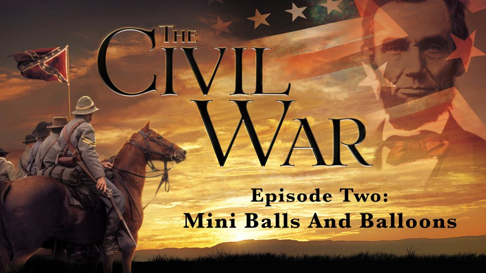 The Civil War – Episode 2: Mini Balls And Balloons