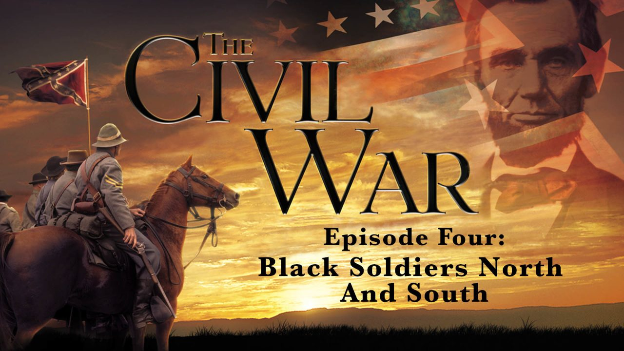 The Civil War – Episode 4: Black Soldiers North And South