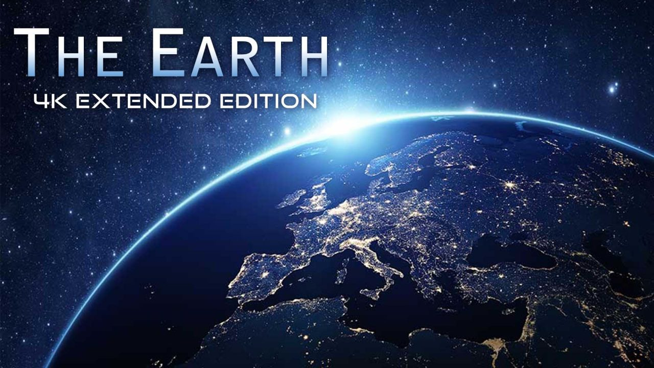 The Earth: 4K Extended Edition